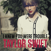 I Knew You Were Trouble